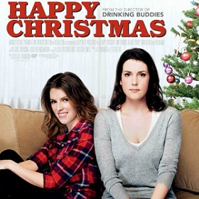 happy christmas soundtrack list 2014 complete tracklist all songs played in the movie and in the trailer who sings them soundtrack details and the - Christmas Movie Songs