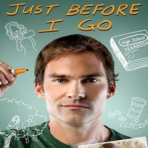Just Before I Go Soundtrack List Complete List Of Songs